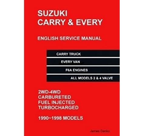 Suzuki Carry Truck & Every Van English Mechanical Service Manual: James  Danko: 9780557735402: Amazon.com: BooksAmazon.com