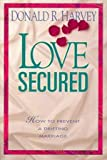 Love Secured, Donald R. Harvey, 0801043921