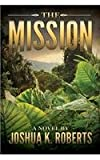The Mission, Joshua Roberts, 0991375300
