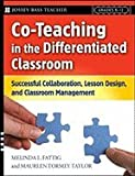Co-Teaching in the Differentiated Classroom (08) by Fattig, Melinda L - Taylor, Maureen Tormey [Paperback (2007)]