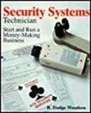 Security Systems Technicians : Start and Run a Money-Making Business, Woodson, R. Dodge, 0070717753