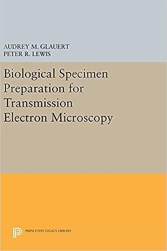 Read Biological Specimen Preparation for Transmission Electron Microscopy (Princeton Legacy Library) PDF, azw (Kindle), ePub, doc, mobi