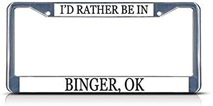 Voicpobo I'd Rather Be in Binger, Ok Metal License Plate Frame Funny,Cute License Plate Cover,Car Tags Frame,Gifts for Women,for Mom,for Men