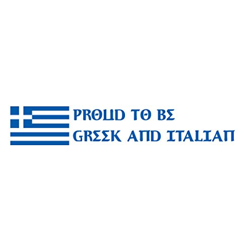 PROUD TO BE GREEK AND ITALIAN Car Decal Laptop Wall Sticker
