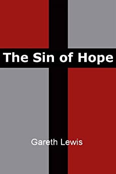 The Sin of Hope by [Lewis, Gareth]