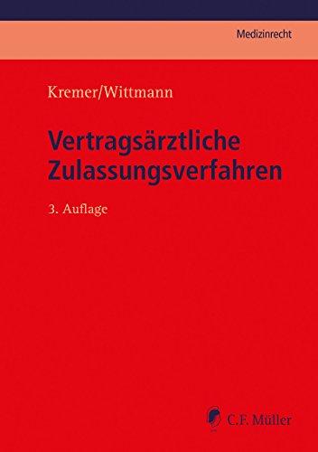 Vertragsärztliche Zulassungsverfahren (C.F. Müller Medizinrecht) (German Edition)