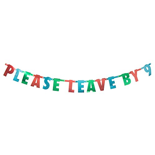 30 Watt, Please Leave by 9 Banner Christmas, Holiday, Kwanza, Birthday, Graduation, Office, Baby or Wedding Shower Party Hanging Letter Sign
