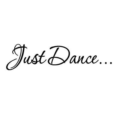 Just Dance Decal Wall Quote Sayings Stickers Quotes Vinyl Inspirational Wall Decals Large Words Letters
