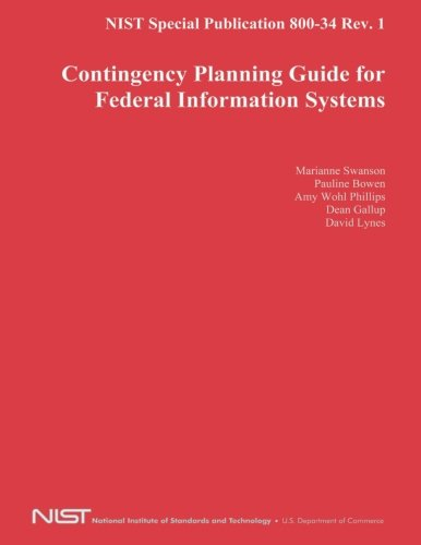NIST Special Publication 800-34 Rev. 1: Contingency Planning Guide for Federal Information Systems (Contingency Planning Guide For Information Technology Systems)