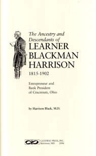 The Ancestry And Descendants Of Learner Blackman Harrison  1815 1902  Entrepeneur And Bank President Of Cincinnati  Ohio