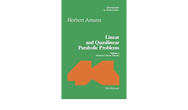 Linear and Quasilinear Parabolic Problems: Volume I: Abstract Linear Theory