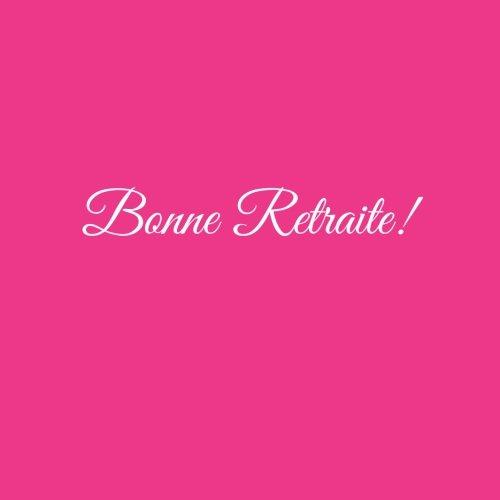Bonne Retraite ....: Livre d'or Bonne Retraite 21 x 21 cm Accessoires decoration idee cadeau Retraite pour femme homme collègues de travail amis grand ... père famille Couverture Rose (French Edition)