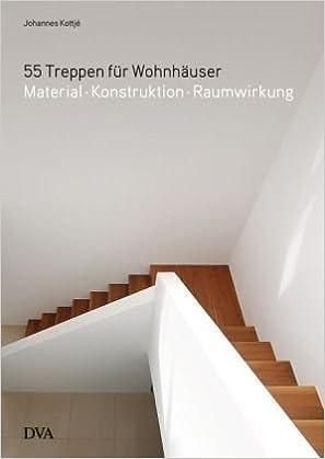 Treppen Kiel 55 treppen für wohnhäuser material konstruktion raumwirkung