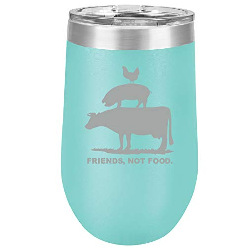 16 oz Double Wall Vacuum Insulated Stainless Steel Stemless Wine Tumbler Glass Coffee Travel Mug With Lid Friends, Not Food Vegan Farm Animal Rights (Teal)