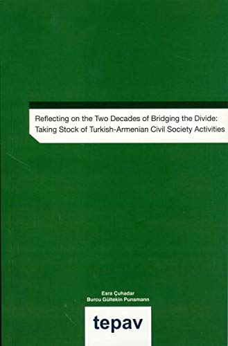 Reflecting on The Two Decades of Bridging - The Divide: Taking Stock of Turkish-Armenian Civil Society Activities
