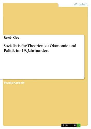Sozialistische Theorien zu Ökonomie und Politik im 19. Jahrhundert (German Edition)