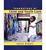 Foundations of Child and Youth Care, Stuart, Carol, 0757567444