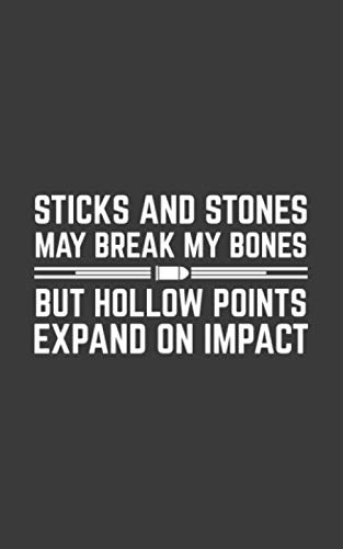 Sticks And Stones May Break My Bones: Gun Notebook - Sticks And Stones May Break My Bones But Hollow Points Expand On Impact! Great Doodle Diary Book ... Truck Driver Who Loves To Shoot Gun Range (Sticks And Stone May Break My Bones)