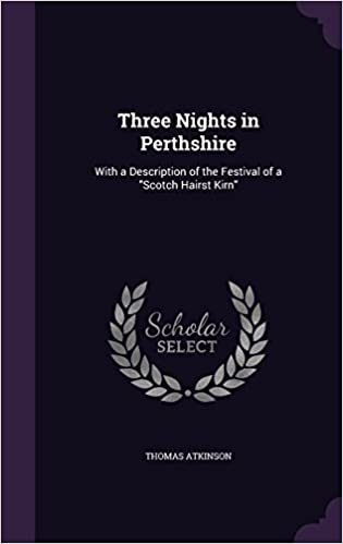 Book Three Nights in Perthshire: With a Description of the Festival of a Scotch Hairst Kirn