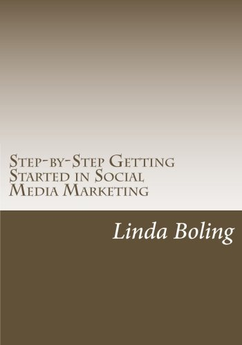 Download Step-by-Step Getting Started in Social Media Marketing pdf