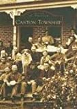 img - for Canton Township (MI) (Images of America) by Gerald C. Van Dusen (2006-09-06) book / textbook / text book
