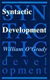 Syntactic Development, O'Grady, William, 0226620751