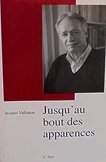 Jusqu'au bout des apparences, Vallotton, Jacques