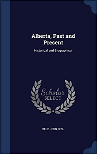 Alberta, Past and Present: Historical and Biographical