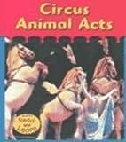 Circus Animal Acts, Denise M. Jordan, 1588107515