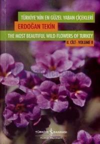 The Most Beautiful Wild Flowers of Turkey, Volume 1 and Volume 2 Turkiye'nin En Güzel Yaban Cicekleri 1. Cilt Ve 2. Cilt