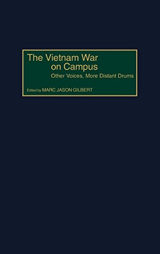 The Vietnam War on Campus: Other Voices, More Distant Drums by Praeger