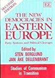 The New Democracies in Eastern Europe : Party Systems and Political Cleavages, Sten Berglund, Jan Ake Dellenbrant, 1852789336