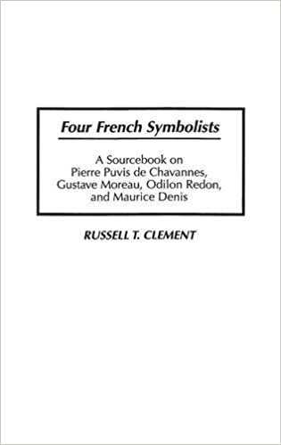 four french symbolists a sourcebook on pierre puvis de chavannes gustave moreau odilon redon and maurice denis art reference collection by russell clement 1996 08 20