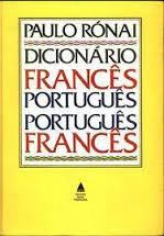 Diciona´rio france^s-portugue^s, portugue^s-france^s (Portuguese Edition) - Ro´nai, Paulo