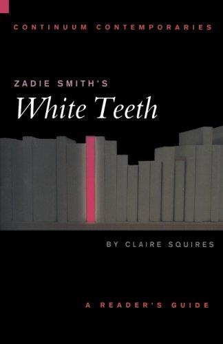 Zadie Smith's White Teeth (Continuum Contemporaries)