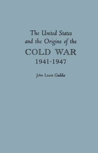 the-united-states-and-the-origins-of-the-cold-war-1941-1947