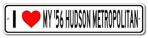 Iliogine 1956 56 Hudson Metropolitan I Love My Car Novelty Door Sign Metal Tin Home Street Decorative Sign