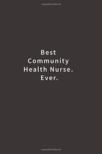 Best Community Health Nurse. Ever.: Lined notebook pdf