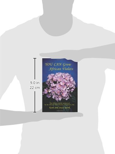 You Can Grow African Violets: The Official Guide Authorized by the African Violet Society of America, Inc.