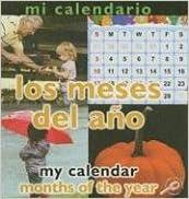 Mi Calendario: Los Meses Del Ano/my Calendar: Months Of The Year por Luana K. Mitten
