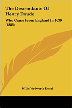 The Descendants of Henry Doude: Who Came from England in 1639 (1885)