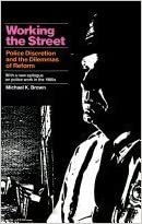 Working the Street: Police Discretion and the Dilemmas of Reform (Publications of Russell Sage Foundation) by Michael K. Brown (1981-09-07)