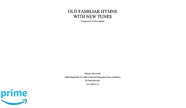 Old Familiar Hymns With New Tunes Edward Perronet Cecil F