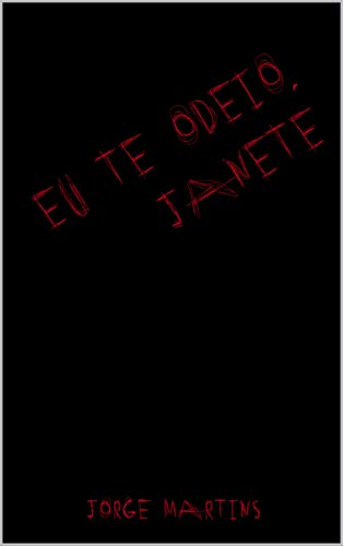 Eu te odeio, Janete