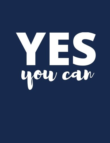 Download Yes You Can: Midnight Blue, 100 Lined Pages, Notebook, Journal, Diary (Large, 8.5 x 11 in.) (Motivational Notebooks) ebook