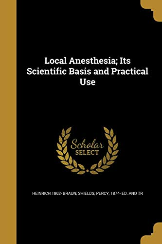 Local Anesthesia; Its Scientific Basis and Practical - Shield 1874