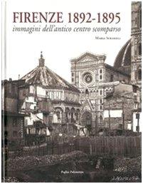 Firenze 1892-1895. Immagini dell'antico centro scomparso. Ediz. illustrata Copertina rigida – 4 set 2007 Maria Sframeli Polistampa 8859602467 PHOTOGRAPHY / History
