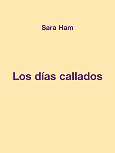 Los días callados (Spanish Edition) by [Ham, Sara]