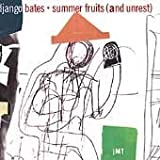 Summer Fruits (And Unrest) by Django Bates (2005-03-08)