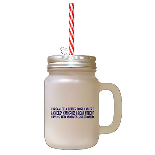 Navy Dream Od Better World Where Chechen Can Cross Road Frosted Glass Mason Jar With -